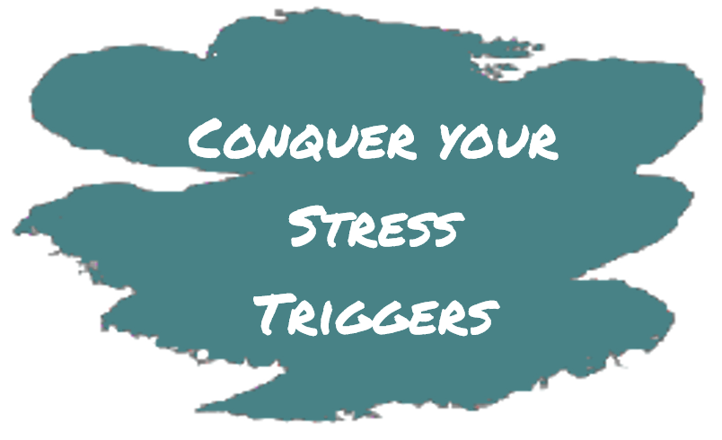 Conquer Your Stress Triggers